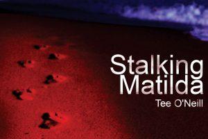 Stalking Matilda